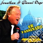 Dego Jonathan & Gianni - Er Tassinaro cd musicale di JONATHAN & GIANNI DEGO