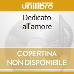 Dedicato all'amore cd musicale di Nunzia Tulipano