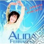 L' AMORE VINCERA'                         cd musicale di FERRARESE ALIDA