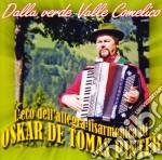 De Tomas Pinter Oskar - Dalla Verde Valle Comelico cd musicale di DE TOMAS OSKAR