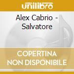 Alex Cabrio - Salvatore cd musicale di Orchestra alex cabrio