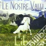 Liberta' cd musicale di Le nostre valli