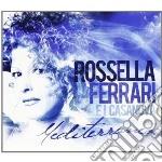 Rossella Ferrari E I Casanova - Mediterraneo cd musicale di Rossella Ferrari