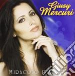 Mercuri Giusy - Miracolo D''Amore cd musicale di Giusy Mercuri