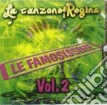 Vari - Le Famosissime Vol 2 cd musicale di Artisti Vari