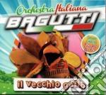 Orchestra Bagutti - Il Vecchio Gallo cd musicale di Orchestra Bagutti