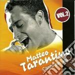 Matteo Tarantino - Canto Per Voi Vol.2 cd musicale di Matteo Tarantino