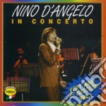 Nino D'angelo - In Concerto Vol.1 cd musicale di D'ANGELO NINO