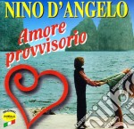 Nino D'angelo - Amore Provvisorio cd musicale di D'ANGELO NINO