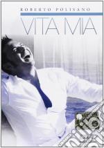 Roberto Polisano - Vita Mia cd musicale di POLISANO ROBERTO
