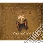 CD - MISH MASH - YASAMAN cd musicale di MISH MASH