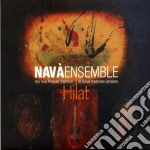 Nava' Ensemble - Hilat cd musicale di Ensemble Nava'