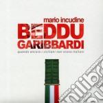 Mario Incudine - Beddu Garibaldi cd musicale di Mario Incudine