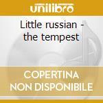 Little russian - the tempest cd musicale di Tchaikovsky