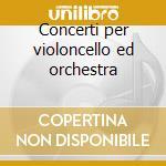 Concerti per violoncello ed orchestra cd musicale di Haydn