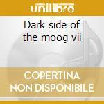 Dark side of the moog vii cd musicale di Namlook/schulze/lasw