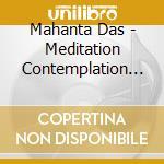 Mahanta Das - Meditation Contemplation Samadhi cd musicale di Das Mahanta