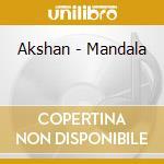 MANDALA cd musicale di AKSHAN