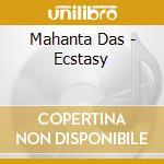 Mahanta Das - Ecstasy cd musicale di Das Mahanta