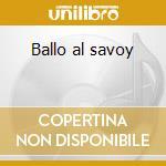 Ballo al savoy cd musicale di Corrado Abbati
