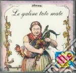 Le galine tute mate cd musicale