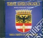Marce Popolari Triestine - Trieste Austro-Ungarica cd musicale di Popolari Marce