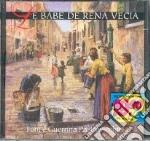 Toni E Guerrina Pastrovicchio - Le Babe De Rena Vecia cd musicale di Pastrovicchio toni e guerrina