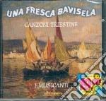 Una fresca bavisela cd musicale di Musicanti