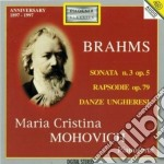 SONATA X PF N.3, 2 RAPSODIE OP.79, DANZE cd musicale di Johannes Brahms