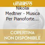 Medtner Nicolai - Musica Per Pianoforte Russa Su Racconti O Immagini - Sonata Reminiscenza cd musicale