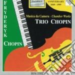 Chopin Fryderyk - Trio Op.8, Polonase Op.3, Gran Duo Concertante, Sonata Op.65 cd musicale di Fryderyk Chopin