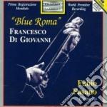 BLUE ROMA, SUITE MODERNA, FANTASIA ROMAN cd musicale di DI GIOVANNI FRANCESC