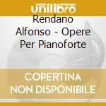 Opere per pianoforte cd musicale di Alfonso Rendano