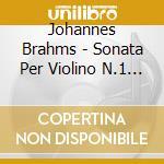 Sonata per violino n.1 op.78 cd musicale di Johannes Brahms
