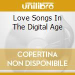LOVE SONGS IN THE DIGITAL AGE cd musicale di GABRY PONTE