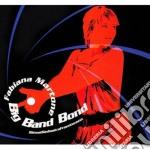 Fabiana Martone - Big Band Bond cd musicale di Fabiana Martone
