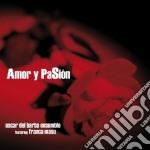 Oscar Del Barba - Amor Y Pasion cd musicale di Oscar del barba