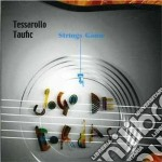Tessarollo / Taufic - Jogo De Cordas cd musicale di Luigi/tau Tessarollo