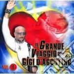IL GRANDE VIAGGIO DI... VOL.1 cd musicale di D'AGOSTINO GIGI