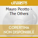 Mauro Picotto - The Others cd musicale di PICOTTO MAURO