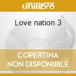 Love nation 3 cd musicale di Artisti Vari