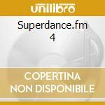 Superdance.fm 4 cd musicale di Artisti Vari