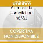 All music-la compilation n�1 cd musicale
