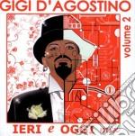 Gigi D'Agostino - Ieri E Oggi Mix Vol.2 cd musicale di Gigi D'agostino
