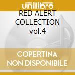 RED ALERT COLLECTION vol.4 cd musicale di ARTISTI VARI