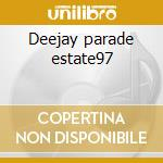 Deejay parade estate97 cd musicale