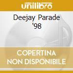 Deejay Parade '98 cd musicale di ALBERTINO/FARGETTA