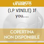 (LP VINILE) If you.... lp vinile di Box Magic