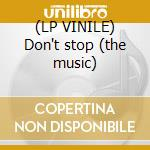 (LP VINILE) Don't stop (the music) lp vinile di Bangi Dj