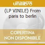 (LP VINILE) From paris to berlin lp vinile di Infernal